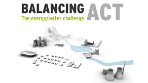 THE POWER OF WATER: Balancing act: the energy/water challenge