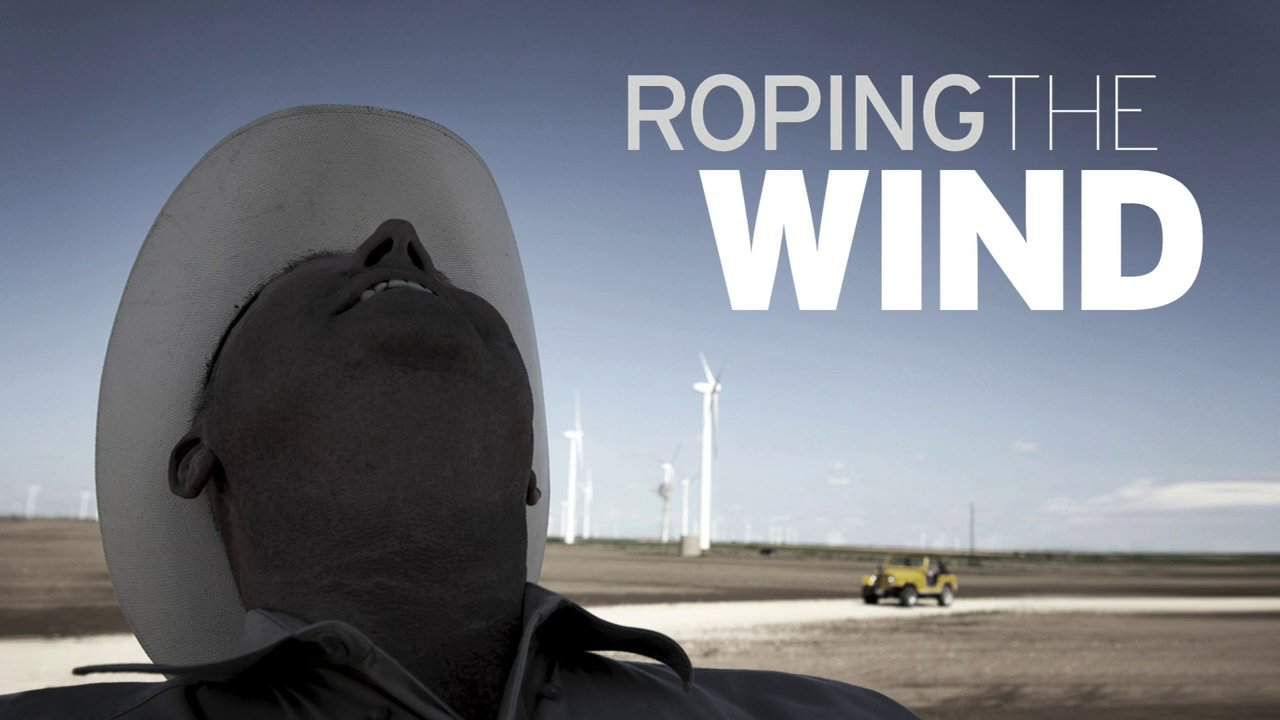 ROPING THE WIND: Roping the Wind in Texas