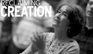 RECLAIMING CREATION: Religion rejuvenates environmentalism